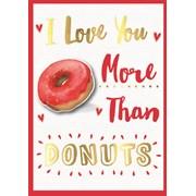 Valentine Card Love You More Than Doughnuts (22110-C)